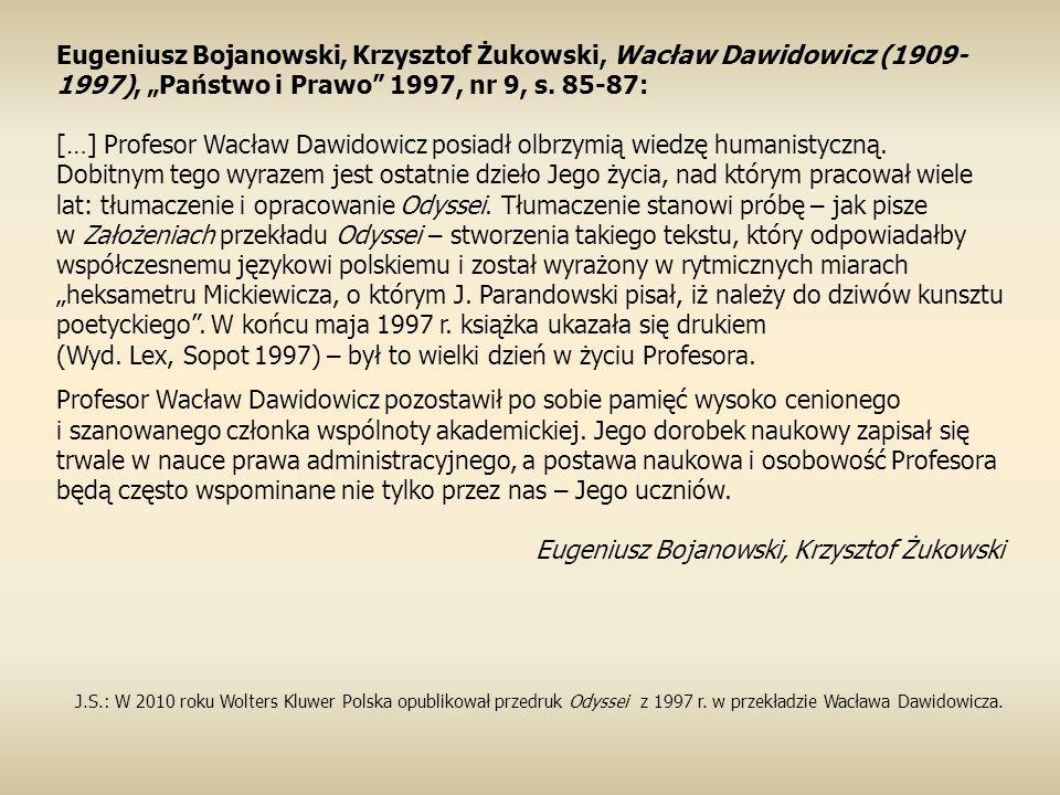 […] Profesor Wacław Dawidowicz posiadł olbrzymią wiedzę humanistyczną.